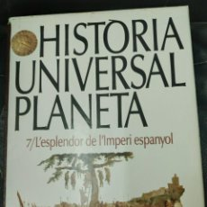 Libros: HISTÒRIA UNIVERSAL PLANETA TOMO7 / L'ESPLENDOR DE L'IMPERI ESPANYOL. Lote 219323472