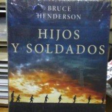 Libros: BRUCE HENDERSON. HIJOS Y SOLDADOS .CRITICA. Lote 219560603