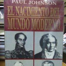 Libros: PAUL JOHNSON.EL NACIMIENTO MUNDO MODERNO.(1815-1830). VERGARA. Lote 219561951