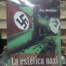 Libros: ERIC MICHAUD.LA ESTÉTICA NAZI.ADRIANA HIDALGO EDITORA. Lote 220124371