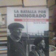 Libros: DAVID M.GLANTZ.LA BATALLA POR LENINGRADO(900 DÍAS ASEDIADOS POR LA WEHRMACHT).DESPERTA FERRO. Lote 220902358
