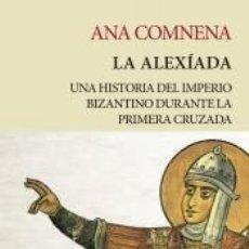 Libros: LA ALEXIADA (NUEVA EDICIÓN). Lote 221254906