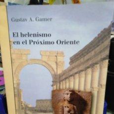 Libros: EL HELENISMO EN EL PRÓXIMO ORIENTE-GUSTAV A.GAMER-BELLATERRA&ARQUEOLOGIA,2005,ILUSTRADO. Lote 221661853
