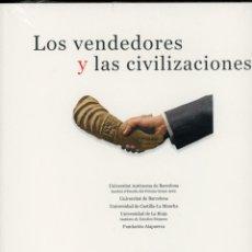 Libros: LOS VENDEDORES Y LAS CIVILIZACIONES. FUNDACIÓN ATAPUERCA. Lote 221823220
