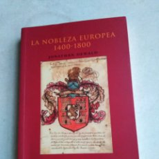 Libros: LA NOBLEZA EUROPEA 1400-1800. Lote 222258941