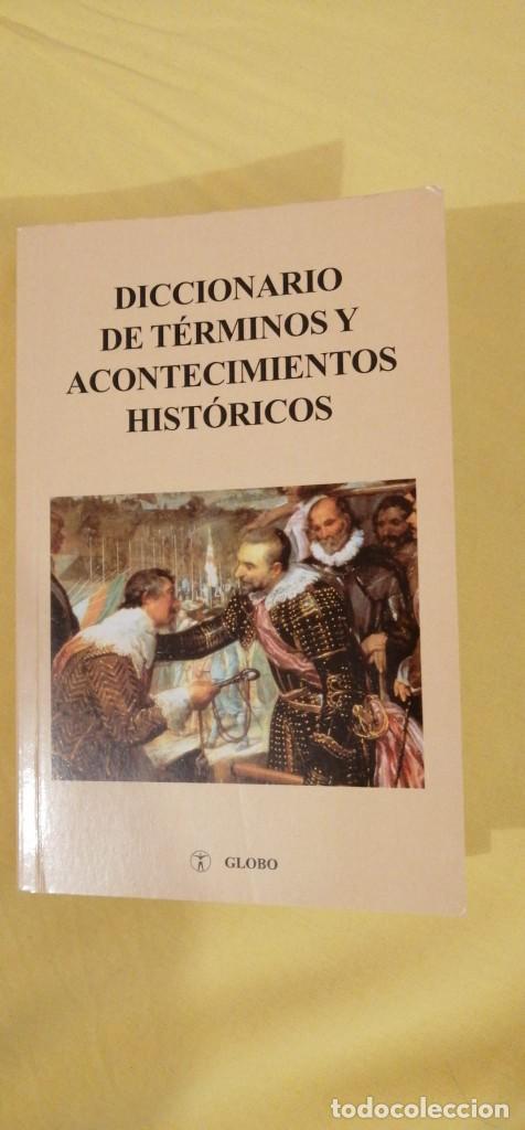 DICCIONARIO DE TÉRMINOS Y ACONTECIMIENTOS HISTÓRICOS ORTEGA RIVERO GLOBO 2002 (Libros Nuevos - Historia - Historia Universal)