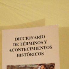 Libros: DICCIONARIO DE TÉRMINOS Y ACONTECIMIENTOS HISTÓRICOS ORTEGA RIVERO GLOBO 2002. Lote 223118680