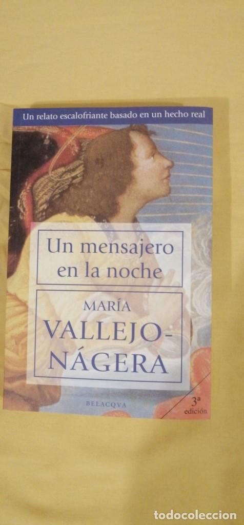UN MENSAJERO DE LA NOCHE DE MARIA VALLEJO NAGERA 22X15CMS 3ª EDICION (Libros Nuevos - Historia - Historia Universal)