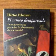 Libros: EL MUSEO DESAPARECIDO - HÉCTOR FELICIANO (DESTINO, 2004) RARO. PRIMERA EDICIÓN. NUEVO.. Lote 224232552
