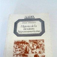 Libros: HISTORIA DE LA LITERATURA HISPANOAMERICANA. JEAN FRANCO. Lote 225291250