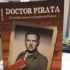 Libros: WAYNE JAMISON.DOCTOR PIRATA.(UN MÉDICO NAZI EN LA ESPAÑA DE FRANCO).KAILAS. Lote 227107117