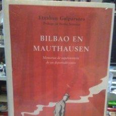 Libros: ETXAUN GALPASORO.BILBAO EN MAUTHAUSEN(MEMORIAS DE UN SUPERVIVIENTE DE LOS CAMPOS NAZIS).CRITICA. Lote 228070470