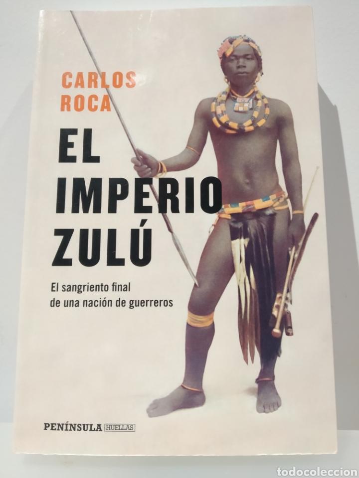 EL IMPERIO ZULÚ. CARLOS ROCA. PENÍNSULA HUELLAS. LIBRO NUEVO (Libros Nuevos - Historia - Historia Universal)