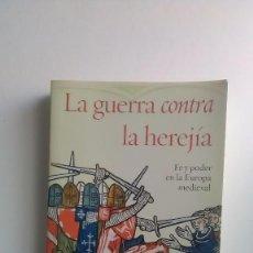 Libros: LA GUERRA CONTRA LA HEREJÍA. R.I.MOORE. EDITORIAL PLANETA. 2014. Lote 233850145
