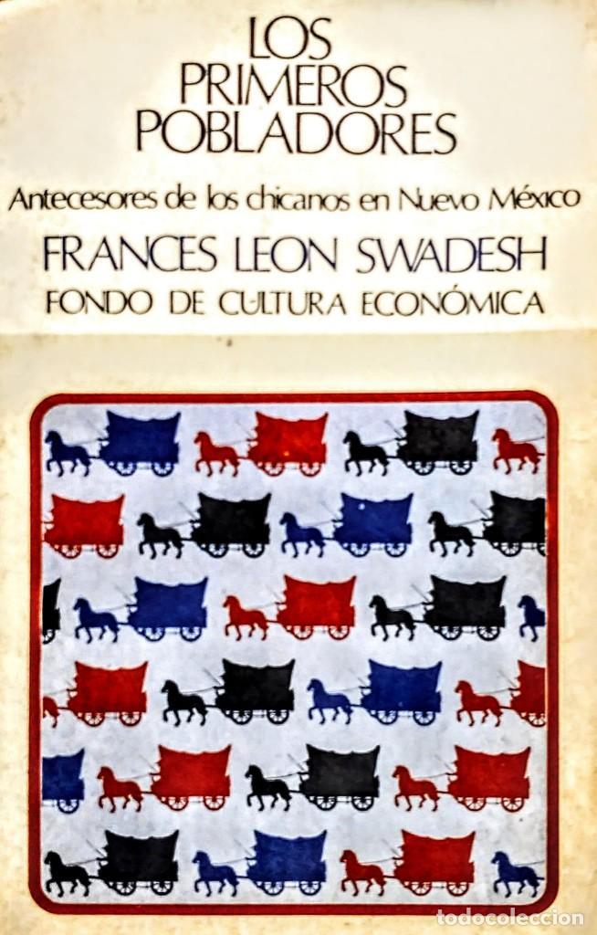 LOS PRIMEROS POBLADORES.ANTECEDENTES DE LOS CHICANOS EN NUEVO MUNDO.FRANCES LEON .EDICION ILUSTRADA (Libros Nuevos - Historia - Historia Universal)