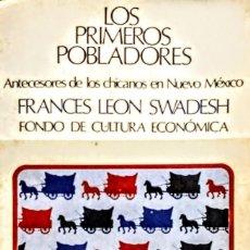 Libros: LOS PRIMEROS POBLADORES.ANTECEDENTES DE LOS CHICANOS EN NUEVO MUNDO.FRANCES LEON .EDICION ILUSTRADA. Lote 233925540