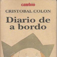 Libros: CRISTOBAL COLON - DIARIO DE A BORDO (HISTORIA 16 1991). Lote 236971950