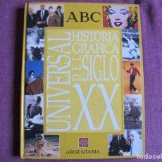 Libros: HISTORIA GRAFICA DEL SIGLO XX - UNIVERSAL (PRENSA ESPAÑOLA, ABC, BLANCO Y NEGRO 1999). Lote 237062730
