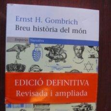 Libros: BREU HISTORIA DEL MON / EDICIÓ DEFINITIVA 2007 REVISADA / GOMBRICH - PER ESTRENAR, DE LLIBRERIA. Lote 237519985