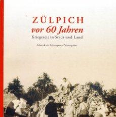 Libros: ZÜLPICH VOR 60 JAHREN. KRIEGSZEIT IN STADT UND LAND. Lote 239751970