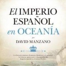 Libros: EL IMPERIO ESPAÑOL EN OCEANÍA. Lote 240112315