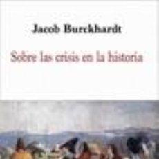 Libros: SOBRE LAS CRISIS EN LA HISTROIA. Lote 241045270