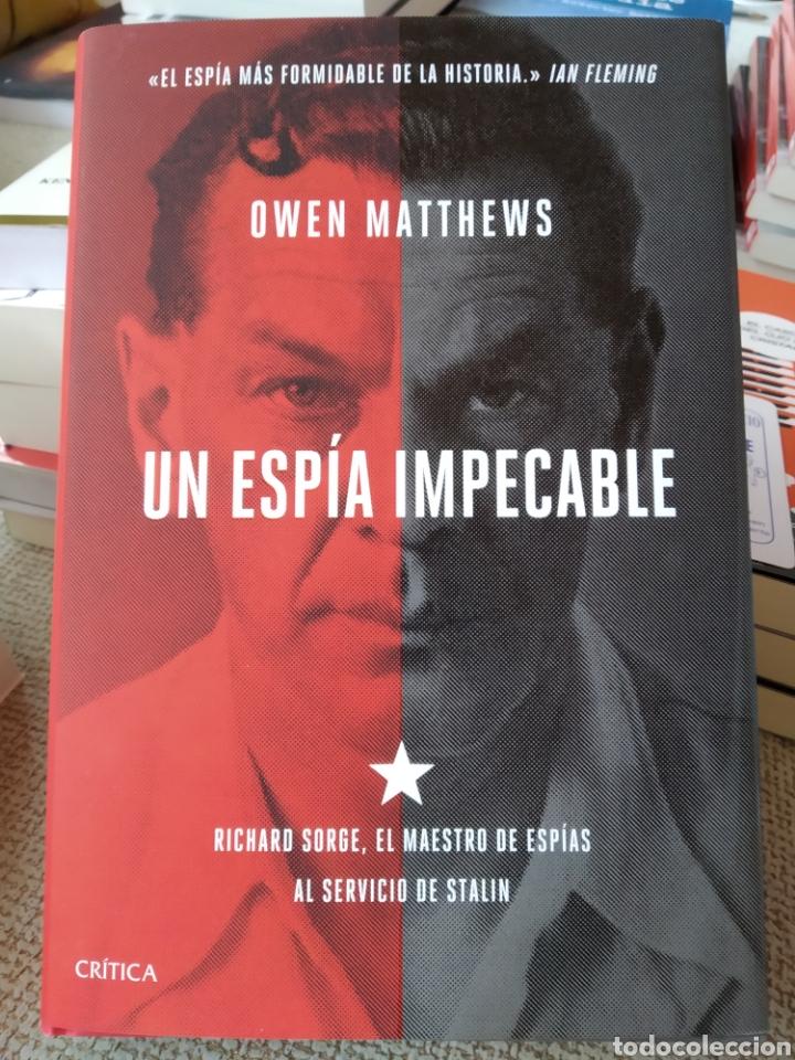 UN ESPÍA IMPECABLE RICHARD SORGE, EL MAESTRO DE ESPÍAS AL SERVICIO DE STALIN OWEN MATTHEWS (Libros Nuevos - Historia - Historia Universal)