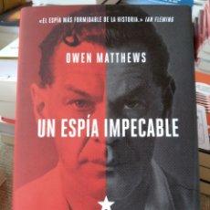 Libros: UN ESPÍA IMPECABLE RICHARD SORGE, EL MAESTRO DE ESPÍAS AL SERVICIO DE STALIN OWEN MATTHEWS. Lote 241715585