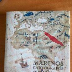 Libros: MARINOS CARTOGRAFOS ESPAÑOLES -MADRID 2002- VER FOTOS-. Lote 242468410