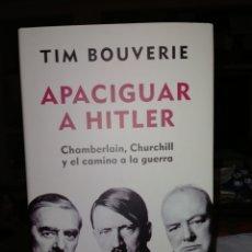 Libros: TIM BOUVERIE. APACIGUAR A HITLER .DEBATE. Lote 243500250