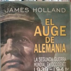 Libros: JAMES HOLLAND.EL AUGE DE ALEMANIA(LA SEGUNDA GUERRA MUNDIAL EN OCCIDENTE 1939-1941). ÁTICO. Lote 243501170