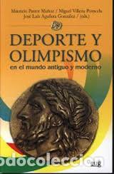 DEPORTE Y OLIMPISMO EN EL MUNDO ANTIGUO Y MODERNO. 9788433849779 (Libros Nuevos - Historia - Historia Universal)