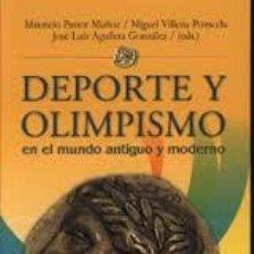 Libros: DEPORTE Y OLIMPISMO EN EL MUNDO ANTIGUO Y MODERNO. 9788433849779. Lote 243971375