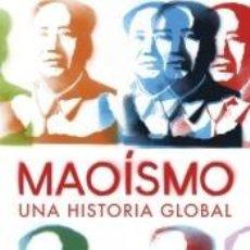 Libros: MAOISMO: UNA HISTORIA GLOBAL. Lote 245576100