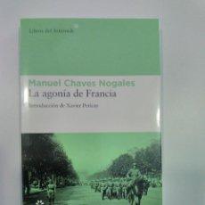 Libros: LA AGONÍA DE FRANCIA. MANUEL CHAVES NOGALES. LIBROS DEL ASTEROIDE. (FOTOS ADICIONALES). Lote 248149615