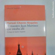 Libros: EL MAESTRO JUAN MARTÍNEZ QUE ESTABA ALLI. MANUEL CHAVES NOGALES. LIBROS DEL ASTEROIDE. (FOTOS ADICIO. Lote 248151215