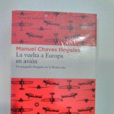 Libros: LA VUELTA A EUROPA EN AVIÓN. MANUEL CHAVES NOGALES. LIBROS DEL ASTEROIDE. (1° EDICIÓN). (FOTOS ADICI. Lote 248153220