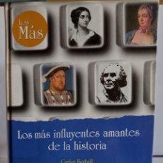 """Libros: LIBRO,"""" LOS MAS INFLUYENTES AMANTES DE LA HISTORIA"""". DE CARLOS BERBELL,EDICIONES RUEDA-1998. TAPA DU. Lote 248214195"""