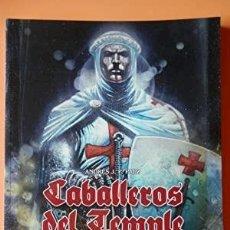 Libros: LIBRO: CABALLEROS DEL TEMPLE, SEÑORES DE LA GUERRA Y DE LA FE.. Lote 248630905