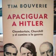 Livres: TIM BOUVERIE. APACIGUAR A HITLER .DEBATE. Lote 249598175