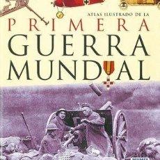 Libros: ATLAS ILUSTRADO DE LA PRIMERA GUERRA MUNDIAL. Lote 251312055