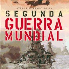 Libros: ATLAS ILUSTRADO DE LA SEGUNDA GUERRA MUNDIAL. Lote 251314670