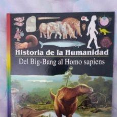 Libros: HISTORIA DE LA HUMANIDAD - DEL BIG-BANG AL HOMO SAPIENS. Lote 260075430