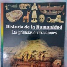 Libros: HISTORIA DE LA HUMANIDAD - LAS PRIMERAS CIVILIZACIONES. Lote 260075560