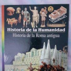 Libros: HISTORIA DE LA HUMANIDAD - HISTORIA DE LA ROMA ANTIGUA. Lote 260076035