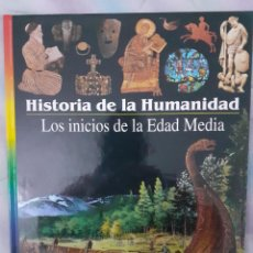 Libros: HISTORIA DE LA HUMANIDAD - LOS INICIOS DE LA EDAD MEDIA. Lote 260076260