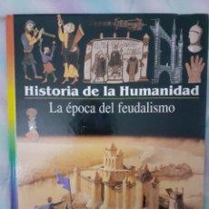 Libros: HISTORIA DE LA HUMANIDAD - LA ÉPOCA DEL FEUDALISMO. Lote 260076390