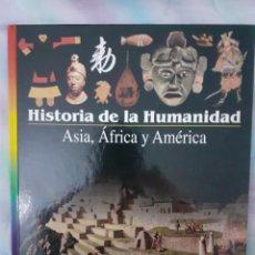 Libros: HISTORIA DE LA HUMANIDAD - ASIA, ÁFRICA Y AMÉRICA. Lote 260076650