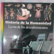 Libros: HISTORIA DE LA HUMANIDAD - LA ERA DE LOS DESCUBRIMIENTOS. Lote 260076785