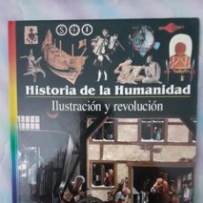 Libros: HISTORIA DE LA HUMANIDAD - ILUSTRACIÓN Y REVOLUCIÓN. Lote 260077070